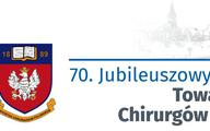 70. Jubileuszowy Kongres Towarzystwa Chirurgów Polskich, 15-18 września 2021