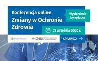 """Konferencja """"Zmiany w Ochronie Zdrowia"""" już we wrześniu online"""