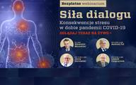 """""""Siła dialogu"""": Konsekwencje stresu w dobie pandemii COVID-19 - bezpłatne webinarium"""