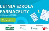 Letnia Szkoła Farmaceuty: obejrzyj webinar