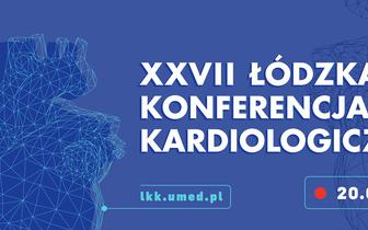 XXVII Łódzka Konferencja Kardiologiczna