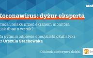 Koronawirus: dyżur eksperta z dziedziny okulistyki