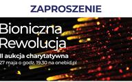 """""""Bioniczna rewolucja"""" - II aukcja charytatywna"""