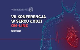 """VII Konferencja """"W sercu Łodzi"""""""