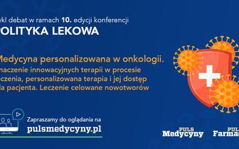 """Konferencja """"Polityka Lekowa"""": medycyna personalizowana w onkologii i hematoonkologii"""