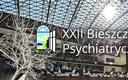 XXII Bieszczadzkie Dni Psychiatryczne 2017