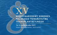 XV Międzynarodowy Kongres Polskiego Towarzystwa Transplantacyjnego
