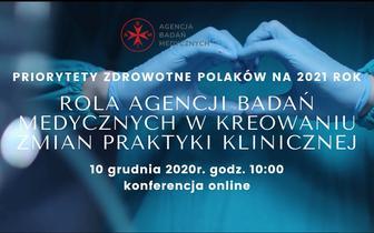 Konferencja Agencji Badań Medycznych – Priorytety zdrowotne Polaków na 2021 rok