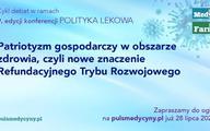 """Konferencja """"Polityka lekowa"""". Patriotyzm gospodarczy w obszarze zdrowia, czyli nowe znaczenie Refundacyjnego Trybu Rozwojowego [WIDEORELACJA]"""