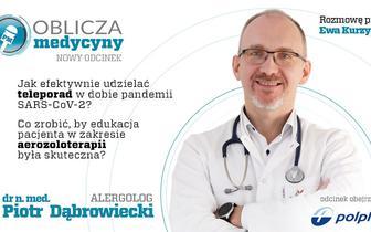 """""""Oblicza Medycyny"""". Dr Piotr Dąbrowiecki opowie o kluczowych celach terapeutycznych w leczeniu astmy i POChP"""