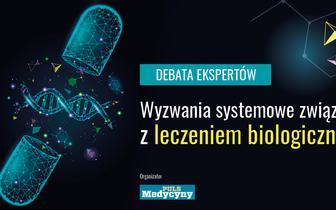 """Wyzwania systemowe związane z leczeniem biologicznym - debata """"Pulsu Medycyny"""""""
