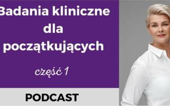 Badania kliniczne - bezpłatny podcast dla podmiotów medycznych
