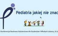 """X Ogólnopolska Konferencja Naukowo-Szkoleniowa """"Pediatria Jakiej Nie Znacie"""""""