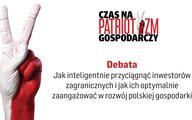 """Debata """"Jak inteligentnie przyciągnąć inwestorów zagranicznych i jak ich optymalnie zaangażować w rozwój polskiej gospodarki"""" (wideo)"""
