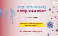 """Konferencja """"Pacjent post-COVID-owy. Co zostaje, a co się zmienia?"""", 6-7 września 2021"""